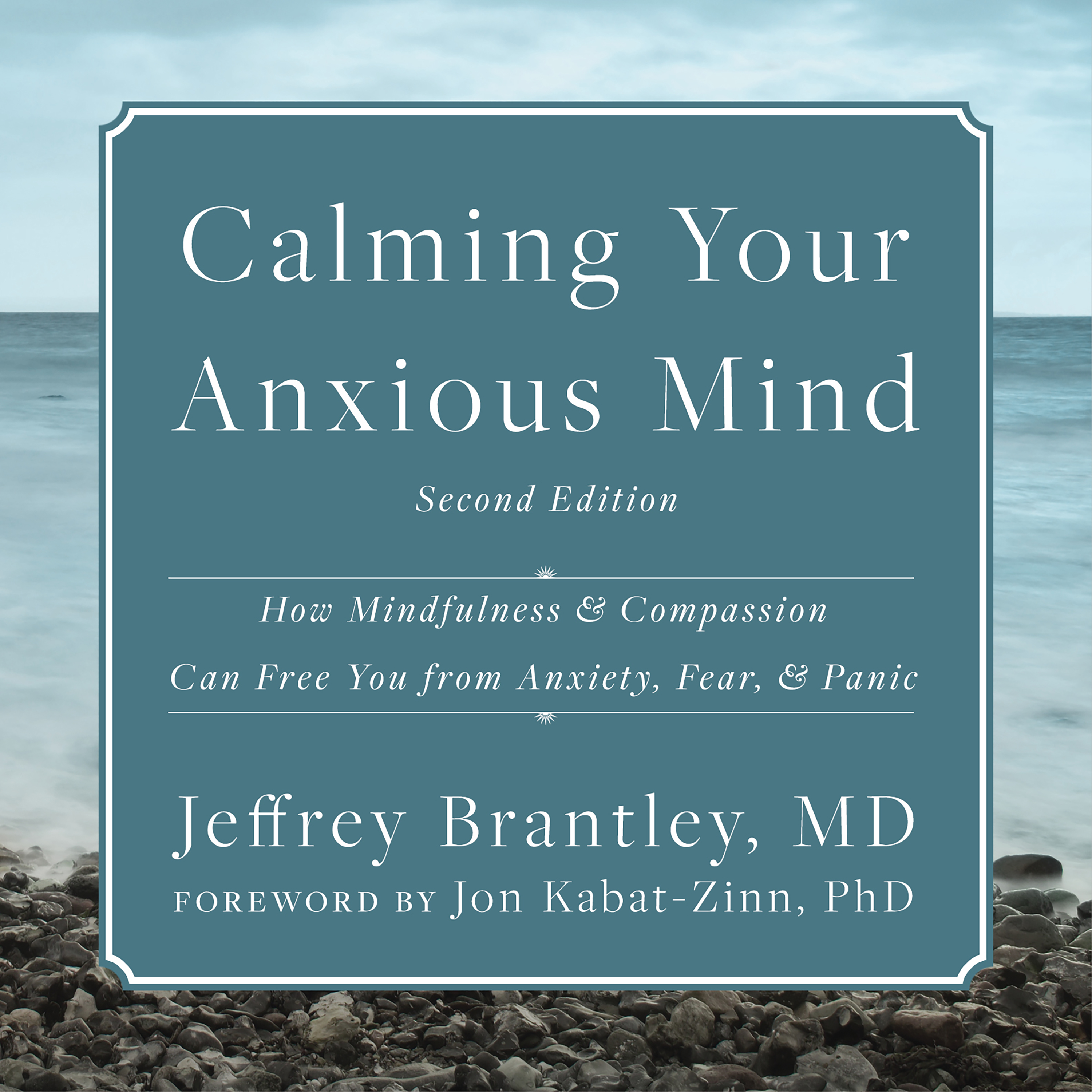 Printable Calming Your Anxious Mind: How Mindfulness and Compassion Can Free You from Anxiety, Fear, and Panic Audiobook Cover Art