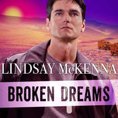 Broken Dreams Audiobook, by Lindsay McKenna
