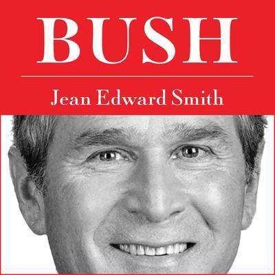 Bush Audiobook, by Jean Edward Smith