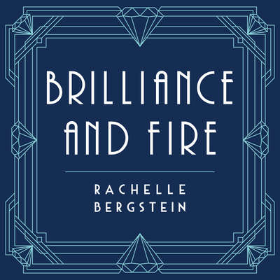 Brilliance and Fire: A Biography of Diamonds Audiobook, by Rachelle Bergstein