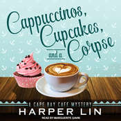 Cappuccinos, Cupcakes, and a Corpse: A Cape Bay Cafe Mystery Audiobook, by Harper Lin