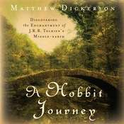 A Hobbit Journey: Discovering the Enchantment of J. R. R. Tolkiens Middle-earth, by Matthew Dickerson