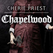 Chapelwood: The Borden Dispatches Audiobook, by Cherie Priest