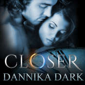 Closer Audiobook, by Dannika Dark