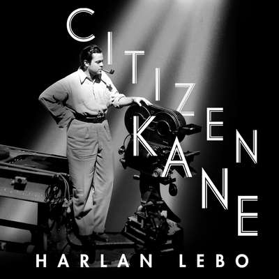 Citizen Kane: A Filmmakers Journey Audiobook, by Harlan Lebo