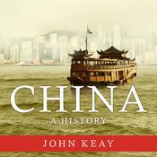 China: A History Audiobook, by John Keay