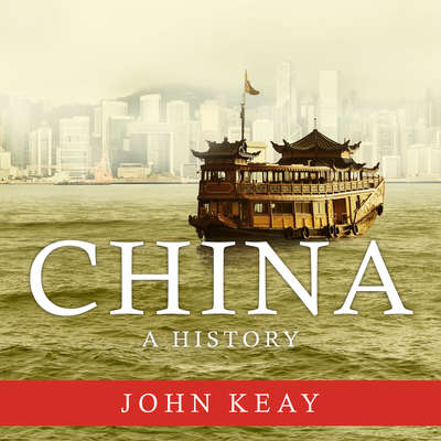 China: A History Audiobook, by John Keay