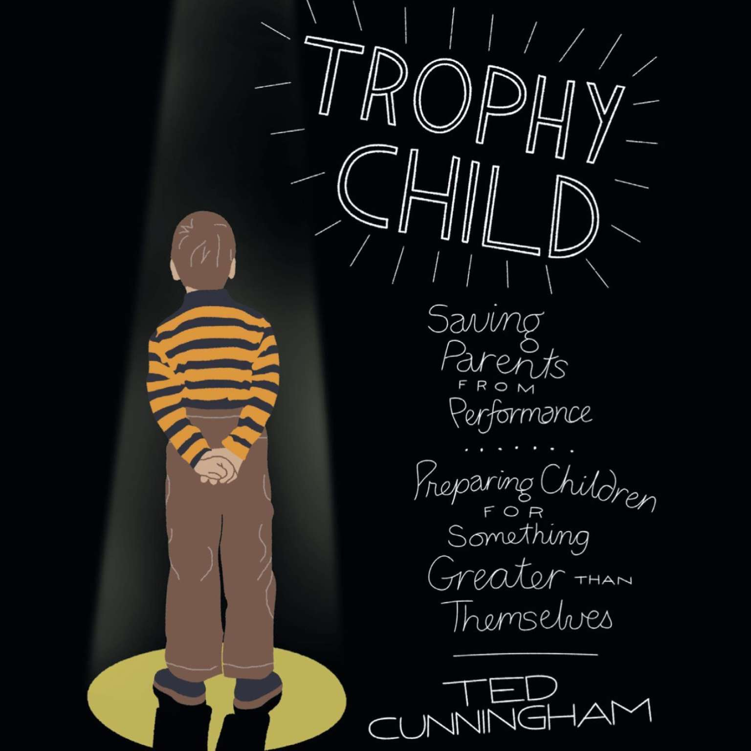 Printable Trophy Child: Saving Parents from Performance, Preparing Children for Something Greater Than Themselves Audiobook Cover Art