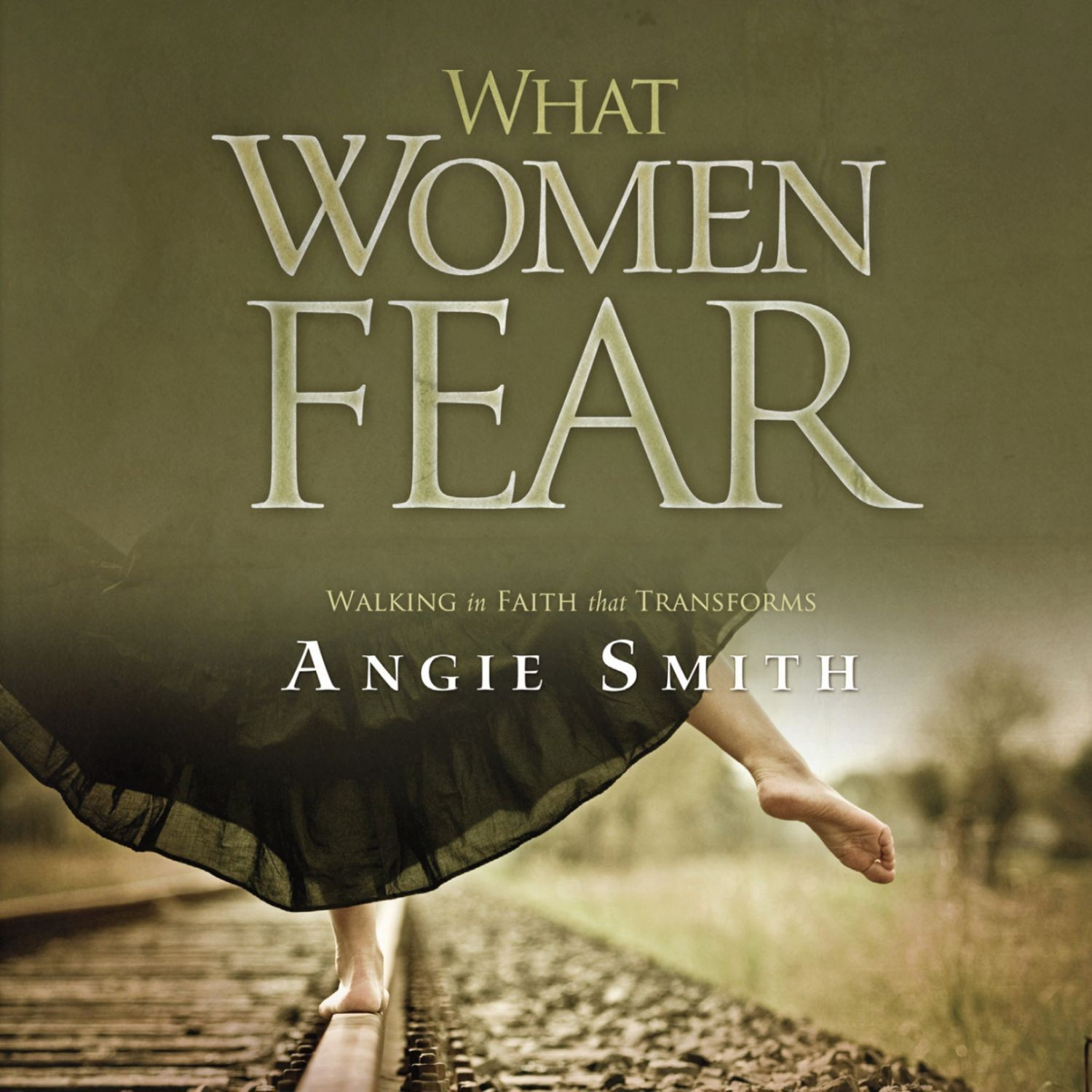 Printable What Women Fear: Walking in Faith that Transforms Audiobook Cover Art