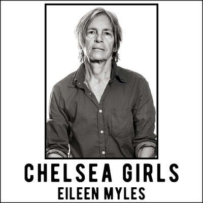 Chelsea Girls: A Novel Audiobook, by Eileen Myles