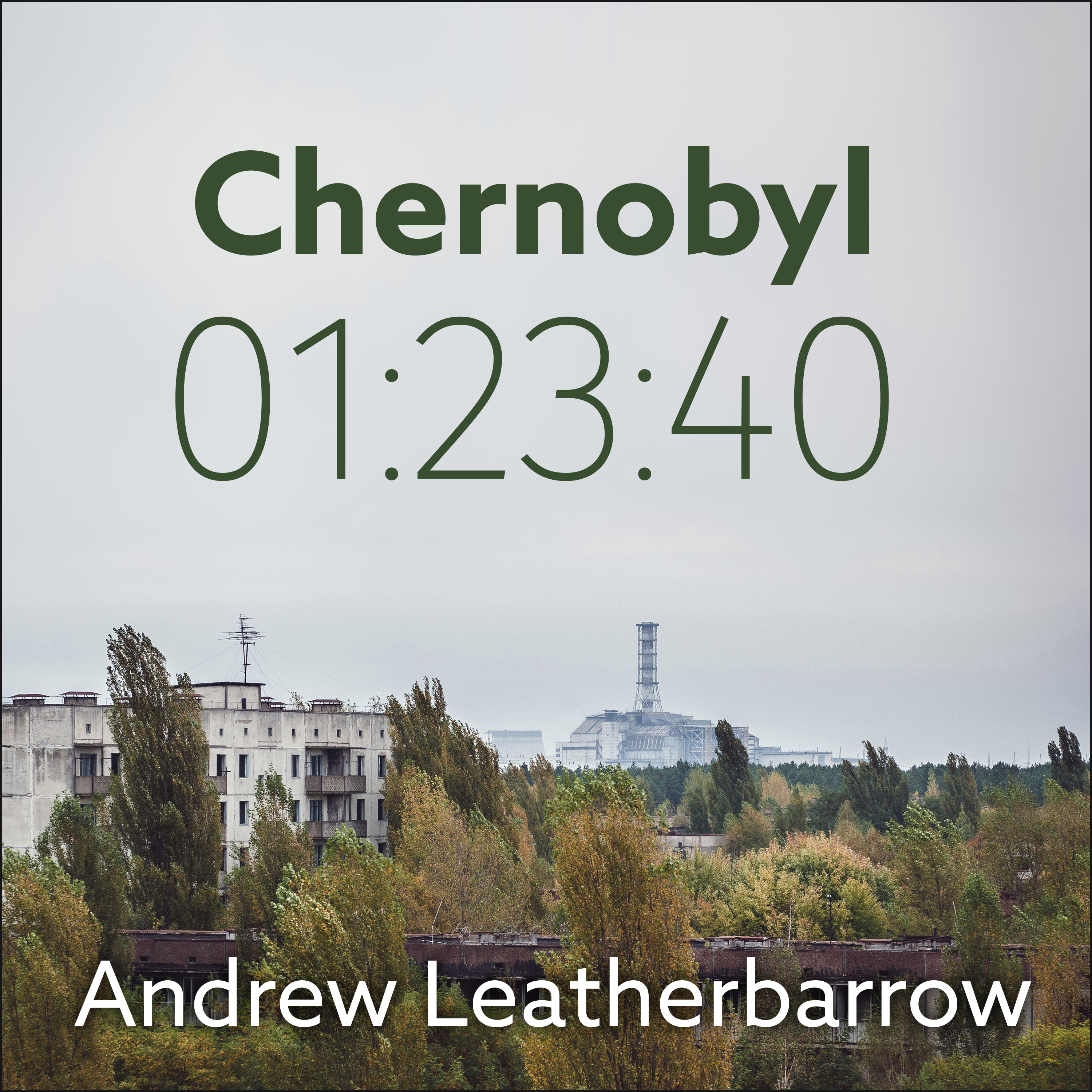 Printable Chernobyl 01:23:40: The Incredible True Story of the World's Worst Nuclear Disaster Audiobook Cover Art