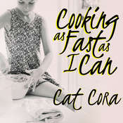 Cooking As Fast As I Can: A Chef's Story of Family, Food, and Forgiveness Audiobook, by Cat Cora