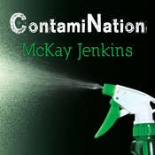 ContamiNation: My Quest to Survive in a Toxic World Audiobook, by Mckay Jenkins