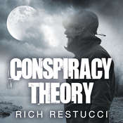 Conspiracy Theory Audiobook, by Rich Restucci