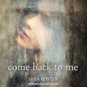 Come Back to Me Audiobook, by Sara Foster
