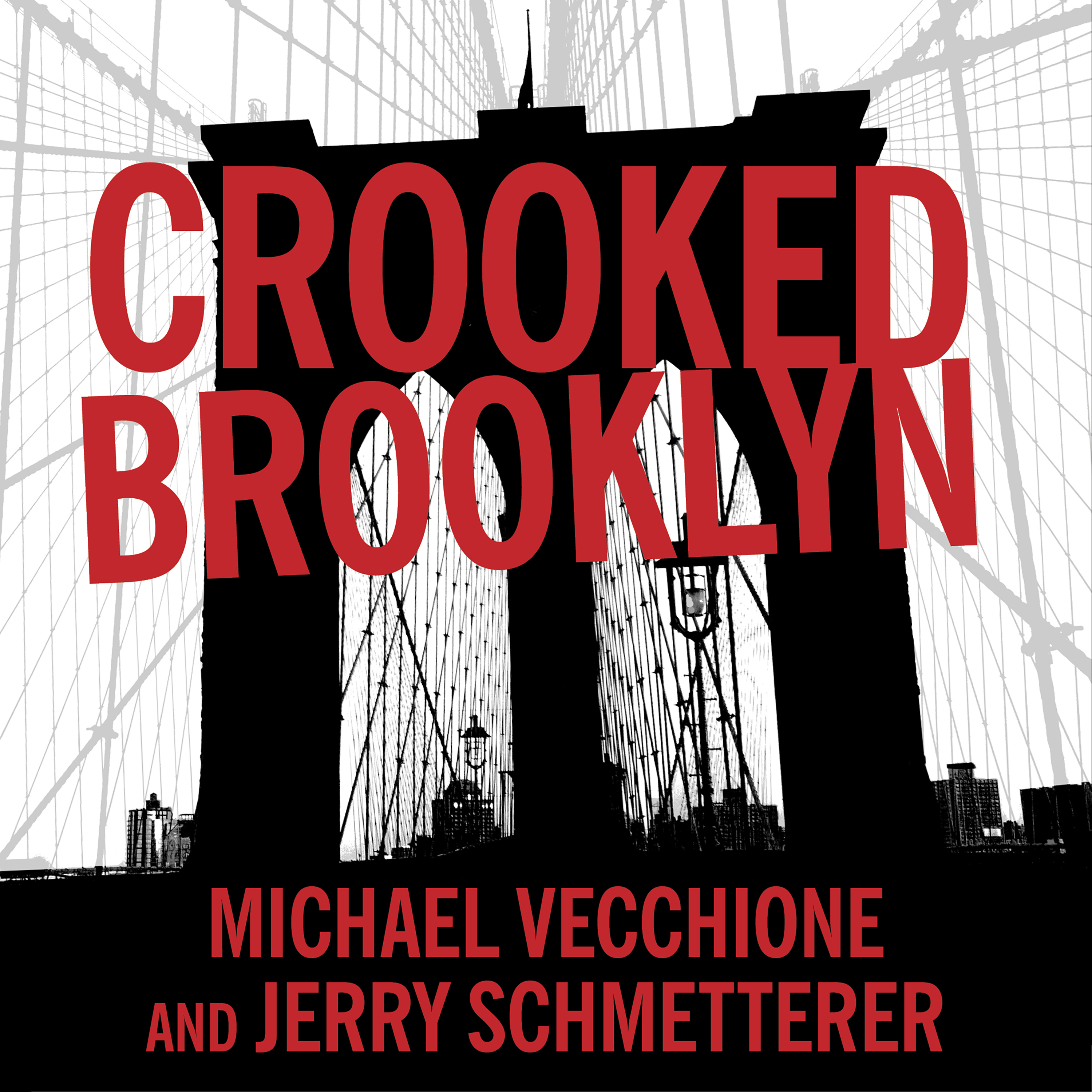 Printable Crooked Brooklyn: Taking Down Corrupt Judges, Dirty Politicians, Killers, and Body Snatchers Audiobook Cover Art