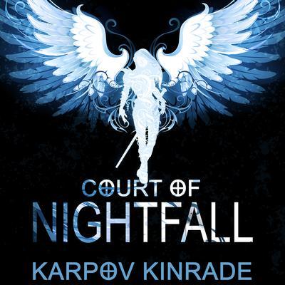Court of Nightfall Audiobook, by Karpov Kinrade