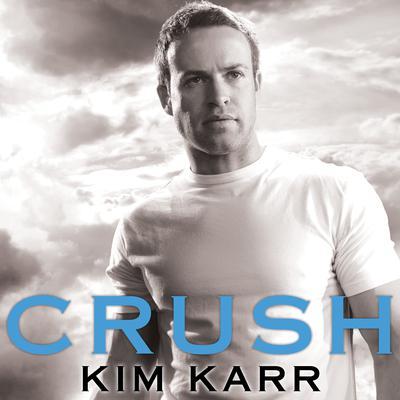 Crush Audiobook, by Kim Karr