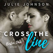 Cross the Line Audiobook, by Julie Johnson