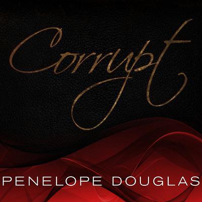 Corrupt Audiobook, by Penelope Douglas