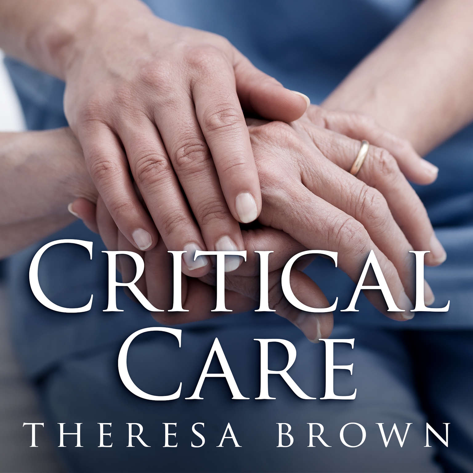 Critical Care: A New Nurse Faces Death, Life, and Everything in Between Audiobook, by Theresa Brown