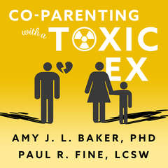 Co-Parenting With a Toxic Ex: What to Do When Your Ex-Spouse Tries to Turn the Kids Against You Audiobook, by Amy J. L. Baker, Amy J.L. Baker, Paul R. Fine, LCSW