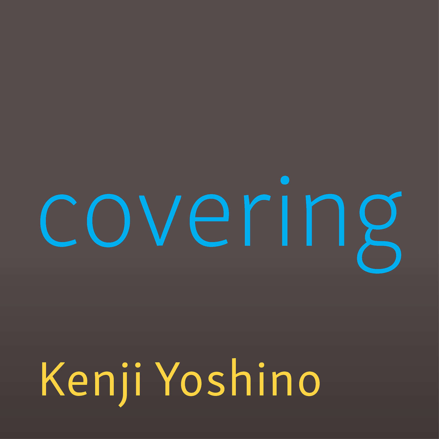 Covering: The Hidden Assault on Our Civil Rights Audiobook, by Kenji Yoshino