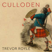 Culloden: Scotlands Last Battle and the Forging of the British Empire Audiobook, by Trevor Royle