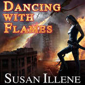 Dancing with Flames  Audiobook, by Susan Illene