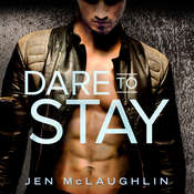 Dare to Stay Audiobook, by Jen McLaughlin