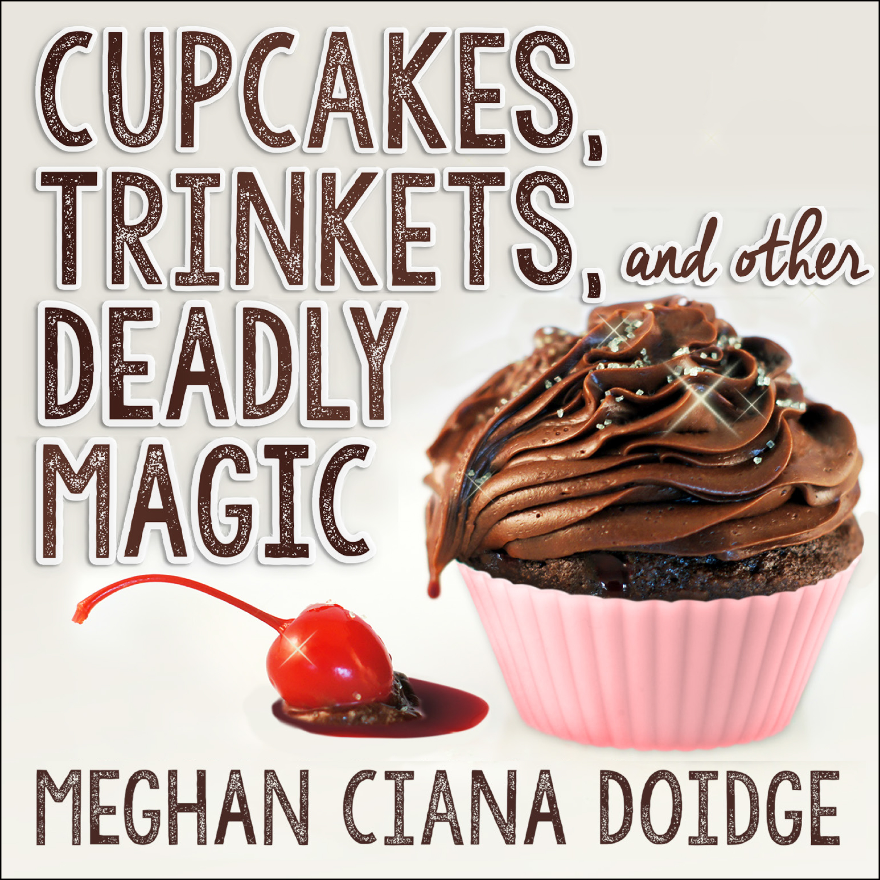 Printable Cupcakes, Trinkets, and Other Deadly Magic  Audiobook Cover Art