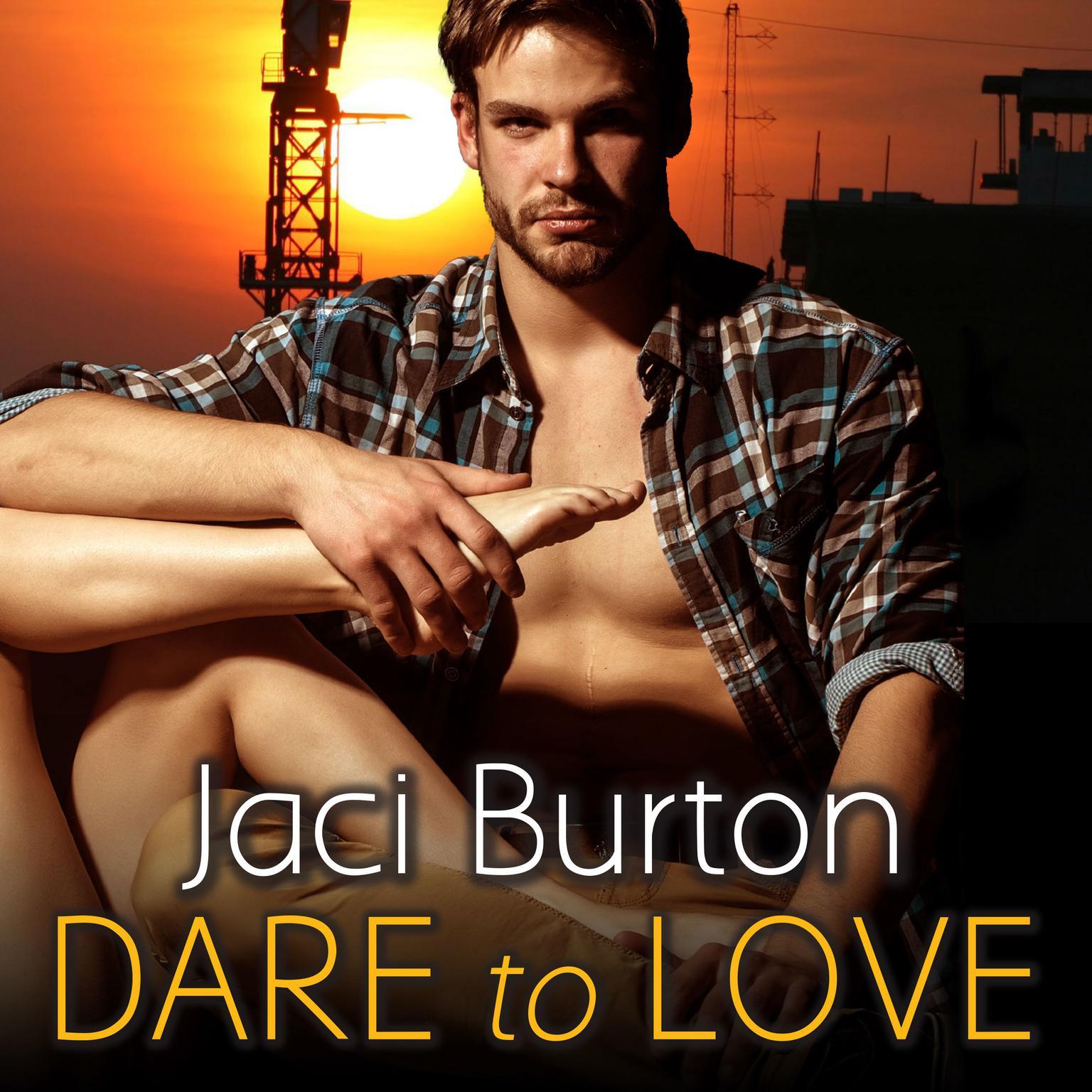 Dare to Love Audiobook, by Jaci Burton
