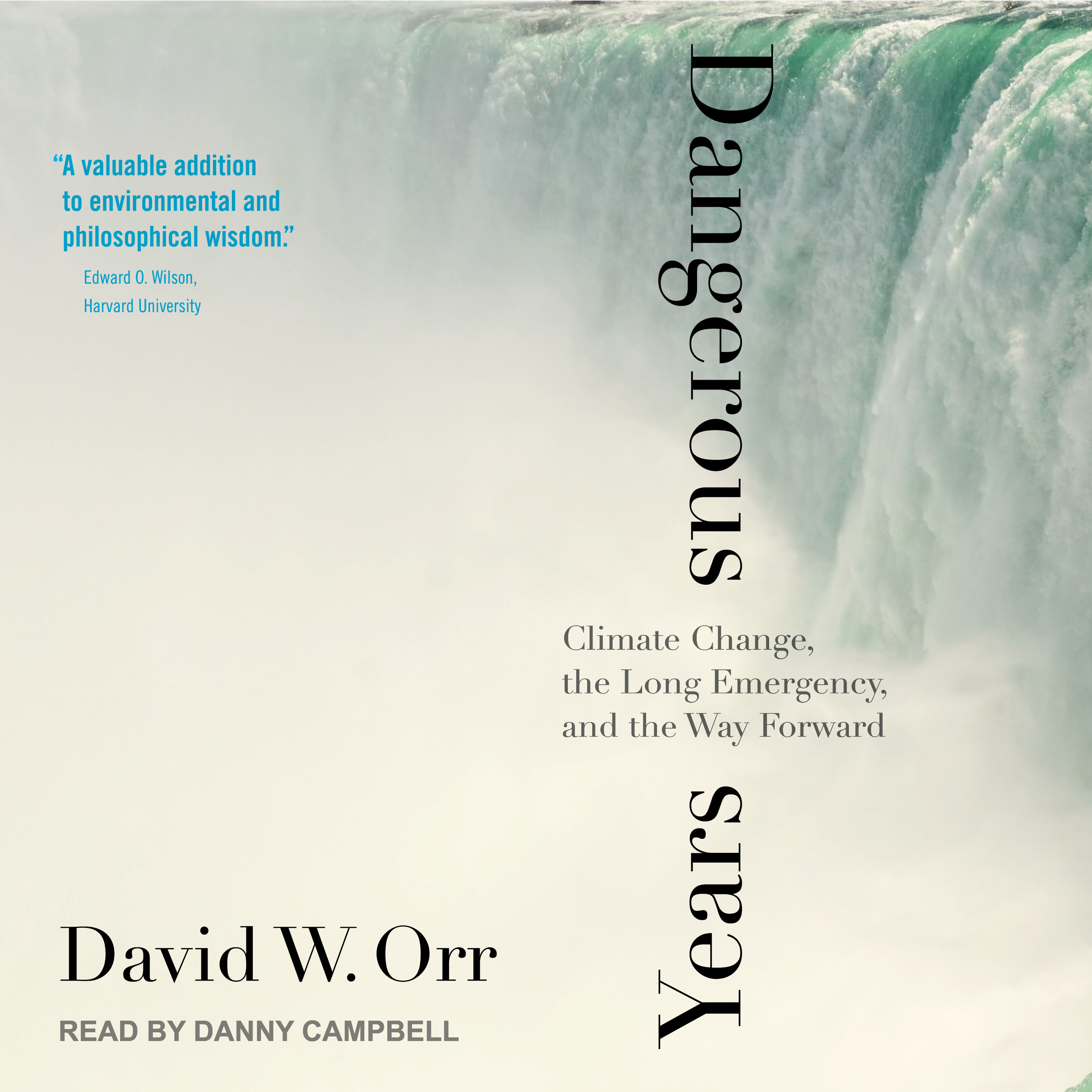 Printable Dangerous Years: Climate Change, the Long Emergency, and the Way Forward Audiobook Cover Art