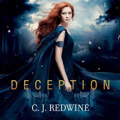 Deception Audiobook, by C. J. Redwine