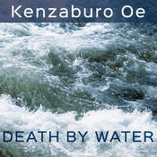 Death by Water Audiobook, by Kenzaburo Oe