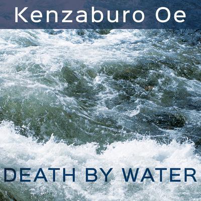 Death by Water Audiobook, by Kenzaburo Oe