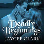 Deadly Beginnings Audiobook, by Jaycee Clark