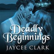 Deadly Beginnings Audiobook, by Jaycee Clark