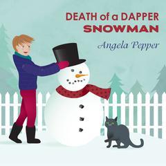 Death of a Dapper Snowman Audiobook, by Angela Pepper