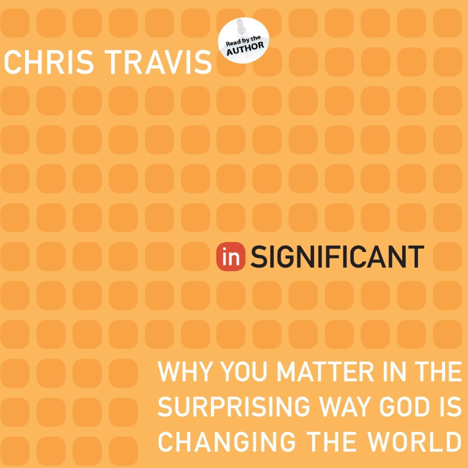 Printable inSignificant: Why You Matter in the Surprising Way God Is Changing the World Audiobook Cover Art