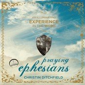 Praying Ephesians: Live Strong! Youve Been Chosen for Greatness Audiobook, by Christin Ditchfield