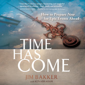 Time Has Come Audiobook, by Jim Bakker