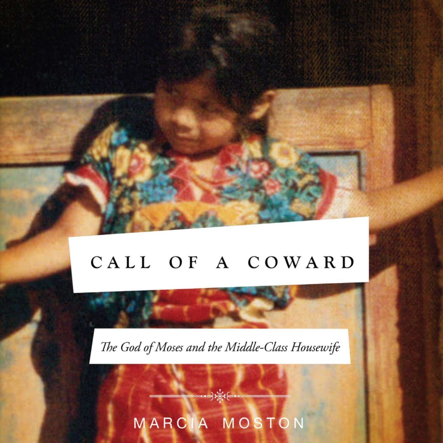 Printable Call of A Coward: The God of Moses and the Middle-Class Housewife Audiobook Cover Art