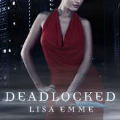 Deadlocked Audiobook, by Lisa Emme