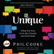 Unique: Telling Your Story in the Age of Brands and Social Media Audiobook, by Phil Cooke