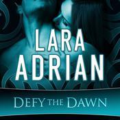 Defy the Dawn Audiobook, by Lara Adrian