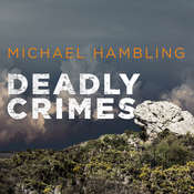 Deadly Crimes Audiobook, by Michael Hambling