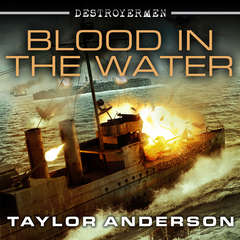 Destroyermen: Blood in the Water Audiobook, by Taylor Anderson