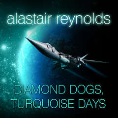 Diamond Dogs, Turquoise Days Audiobook, by Alastair Reynolds