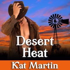 Desert Heat Audiobook, by Kat Martin
